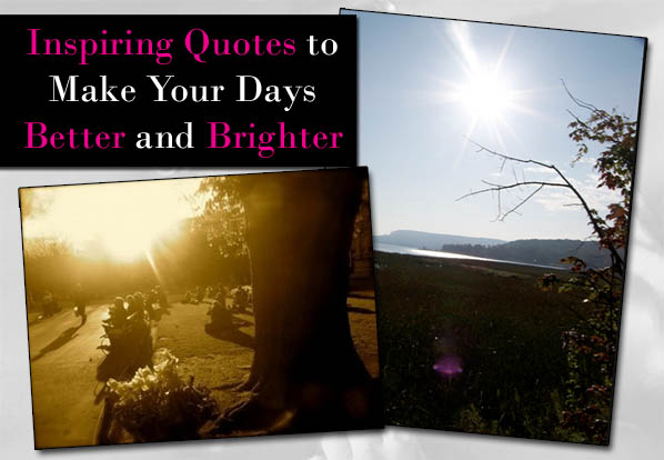 Quotes About Better Days Quotesgram: Inspiring Quotes To Make Your Days Better And Brighter