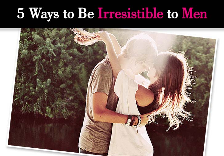 How to be irresistable to girls