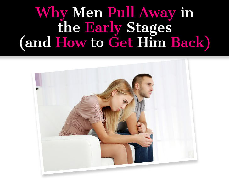 Why Men Pull Away What It Means & What To Do When It Happens