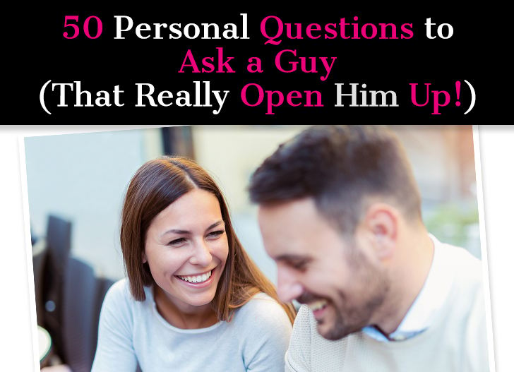 Good personal questions to ask a guy